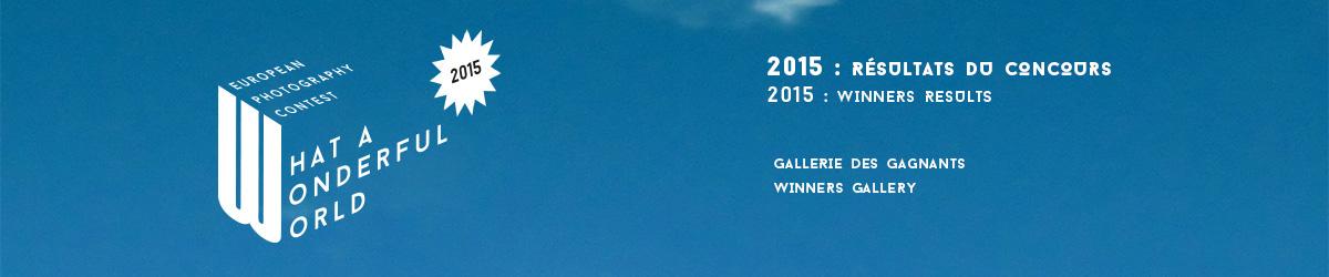 Résultats du concours européen What A Wonderdul World ! Edition 2015